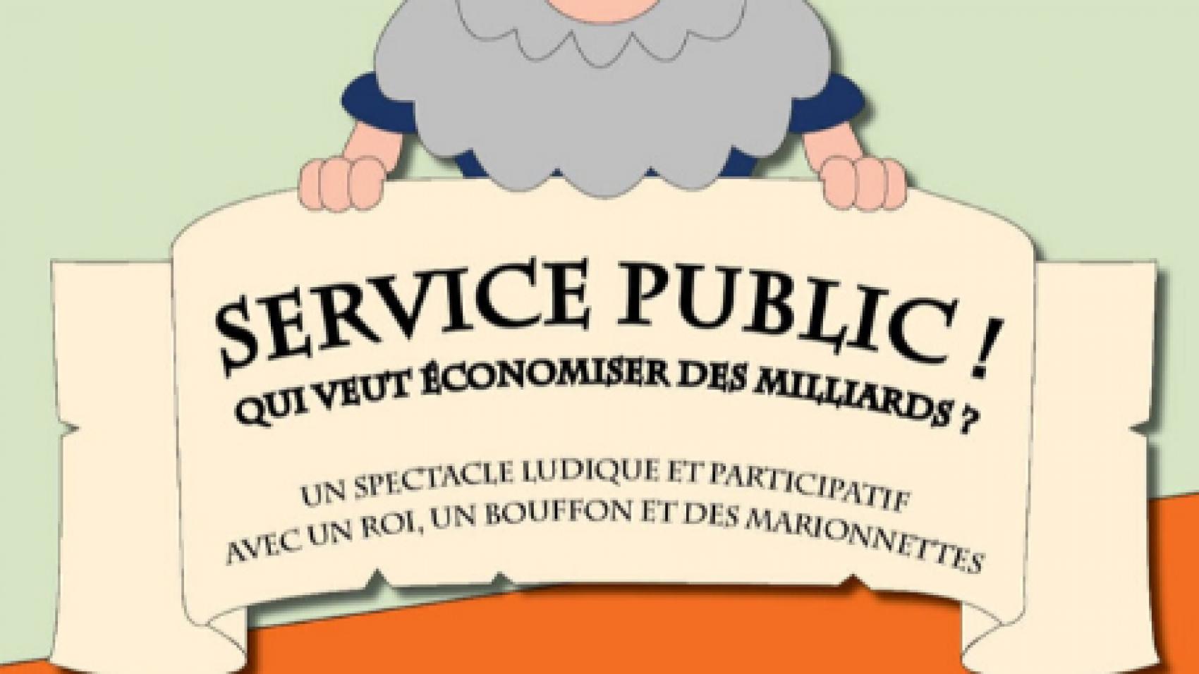 Affiche Service Public ! QUI VEUT ECONOMLISER DES MILLIARDS
